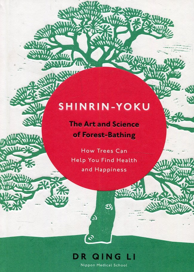 nature therapy forest bathing trend dr qing li book